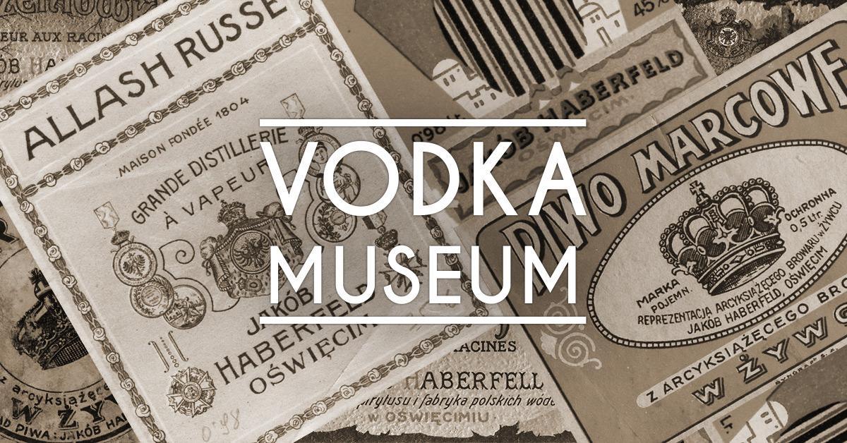 Jakob Haberfeld - Vodka Museum